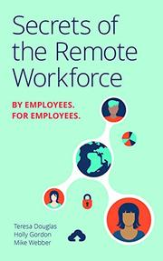 SECRETS OF THE REMOTE WORKFORCE by Teresa  Douglas