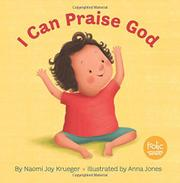 I CAN PRAISE GOD  by Naomi Joy Krueger