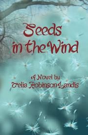 Seeds in the Wind by Celia Robinson Landis