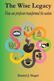 THE WISE LEGACY by Daniel J. Siegel