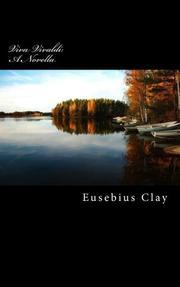 Viva Vivaldi: A Novella by Eusebius A. Clay