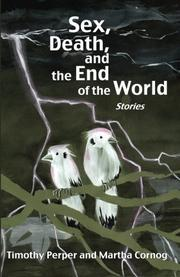 Sex, Death, and the End of the World: Stories by Timothy Perper