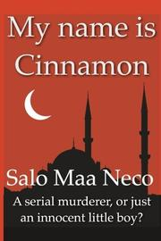My Name is Cinnamon by Sal Maa Neco
