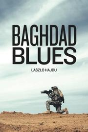 Baghdad Blues by Laszlo Hajdu