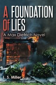A Foundation of Lies by L.S. Miller