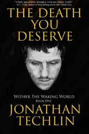 The Death You Deserve by Jonathan Techlin