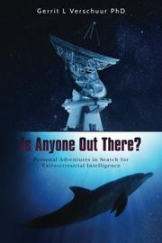 IS ANYONE OUT THERE? by Gerrit L. Verschuur