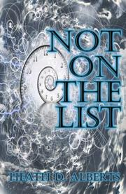 NOT ON THE LIST by Heath D. Alberts