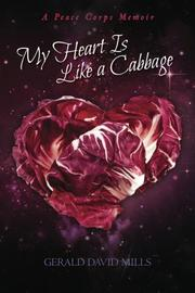 My Heart Is Like a Cabbage by Gerald David Mills