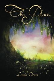 The Place by Linda  Orvis