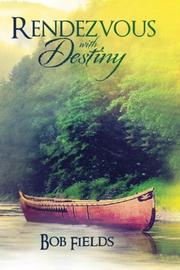 Rendezvous with Destiny by Bob Fields