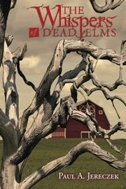 The Whispers of Dead Elms by Paul A. Jereczek