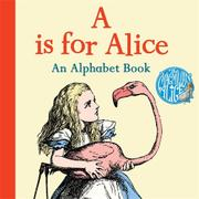 A IS FOR ALICE by Lewis Carroll