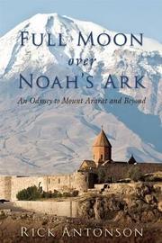 FULL MOON OVER NOAH'S ARK by Rick Antonson