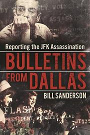 BULLETINS FROM DALLAS by Bill Sanderson
