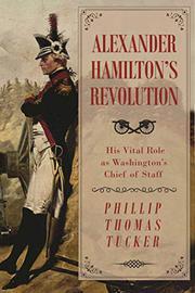ALEXANDER HAMILTON'S REVOLUTION by Phillip Thomas Tucker