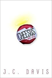 CHEESUS WAS HERE by J.C. Davis