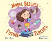 MABEL BEECHER, FUTURE TEACHER by Cari Best