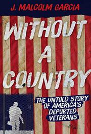 WITHOUT A COUNTRY by J. Malcolm Garcia