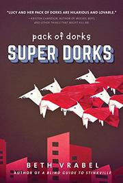 SUPER DORKS by Beth Vrabel