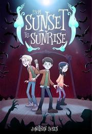 FROM SUNSET TILL SUNRISE by Jonathan Rosen