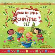 HOW TO TRICK A CHRISTMAS ELF  by Sue Fliess
