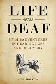 LIFE AFTER DEAF by Noel Holston
