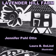 Lavender Hill Farm by Jennifer Pahl Otto