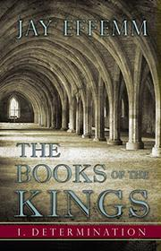 The Books of the Kings by Jay Effemm