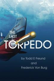 The Last Torpedo by Frederick Von Burg