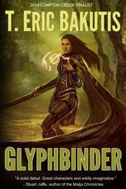 Glyphbinder by T. Eric Bakutis