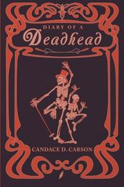 Diary of a Deadhead by Candace D. Carson