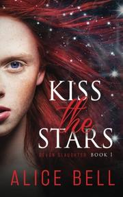 Kiss the Stars by Alice Bell