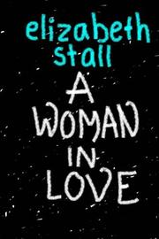 A WOMAN IN LOVE by Elizabeth Stall