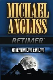 More Than Love Can Love by Michael Angliss