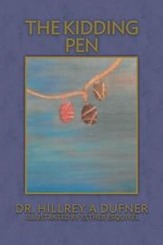 The Kidding Pen by Hillrey A Dufner
