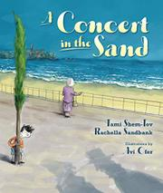 A CONCERT IN THE SAND by Tami Shem-Tov