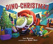 DINO-CHRISTMAS by Lisa Wheeler