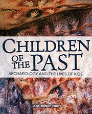 CHILDREN OF THE PAST by Lois Miner Huey