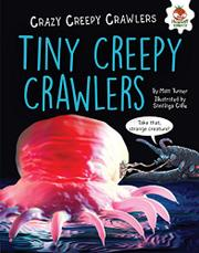 TINY CREEPY CRAWLERS by Matt Turner