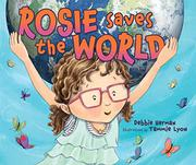 ROSIE SAVES THE WORLD by Debbie Herman