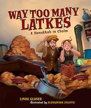 WAY TOO MANY LATKES by Linda Glaser