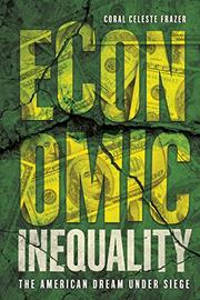 ECONOMIC INEQUALITY by Coral Celeste Frazer