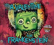 A VALENTINE FOR FRANKENSTEIN by Leslie Kimmelman