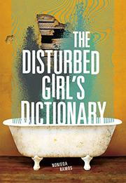 THE DISTURBED GIRL'S DICTIONARY by NoNieqa Ramos