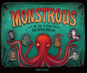 MONSTROUS by Carlyn Beccia