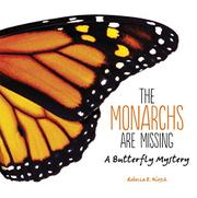 THE MONARCHS ARE MISSING by Rebecca E. Hirsch