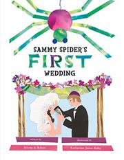 SAMMY SPIDER'S FIRST WEDDING by Sylvia A. Rouss