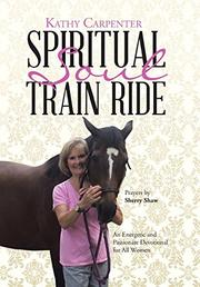 SPIRITUAL SOUL TRAIN RIDE by Kathy  Carpenter