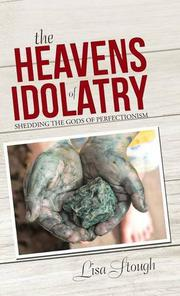 The Heavens of Idolatry by Lisa Stough